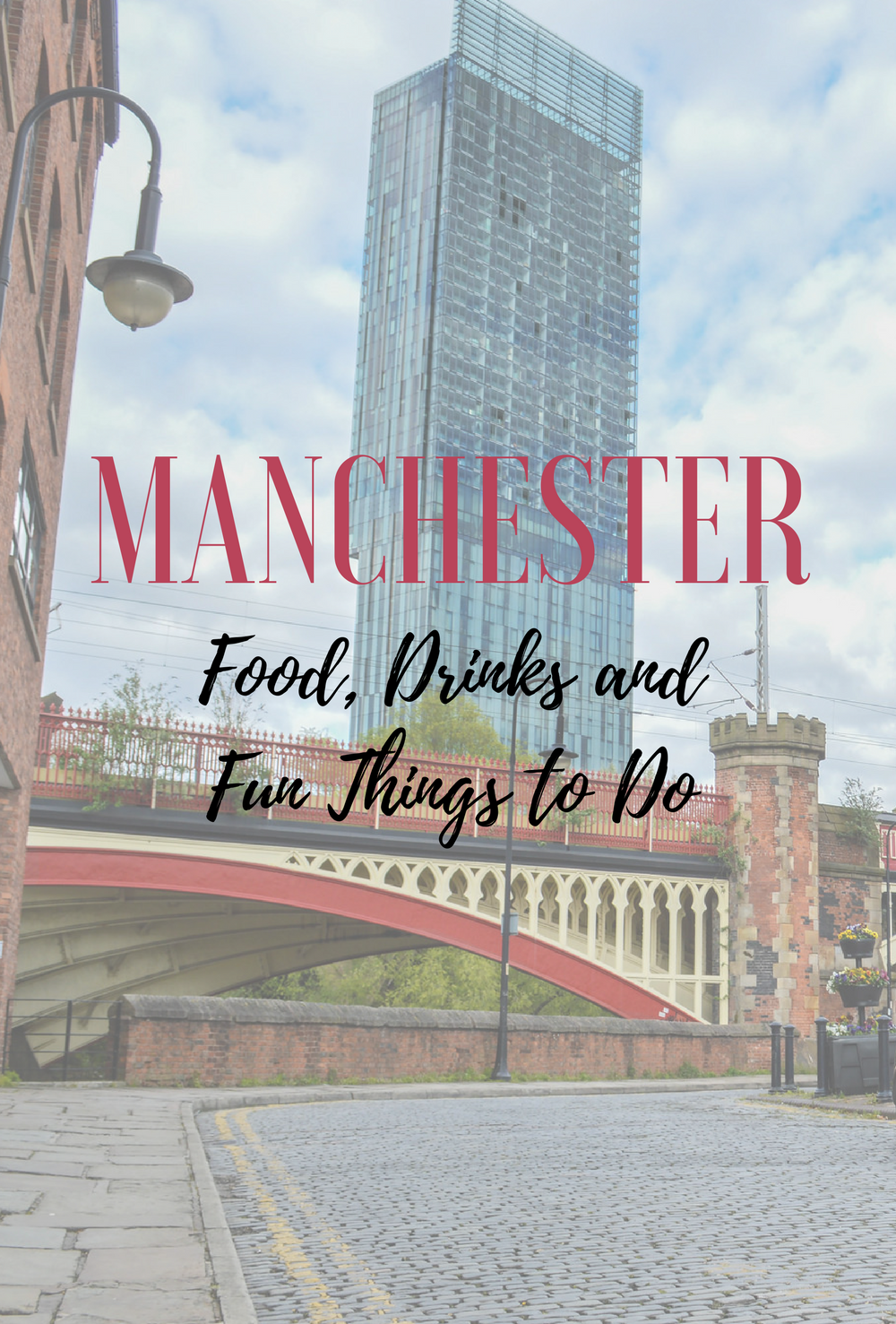 Manchester Food, Drinks, Things To Do